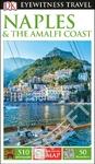 Dk Eyewitness Travel Guide Naples and the Amalfi Coast - Dk Travel (Paperback)