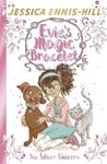 Evie's Magic Bracelet: the Silver Unicorn - Jessica Ennis-Hill (Paperback)