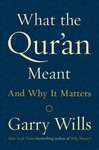 What the Qur'an Meant - Garry Wills (Hardcover)