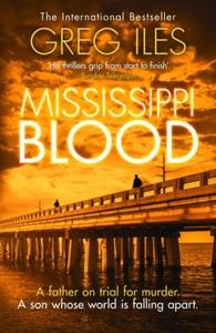 Mississippi Blood - Greg Iles (Hardcover)