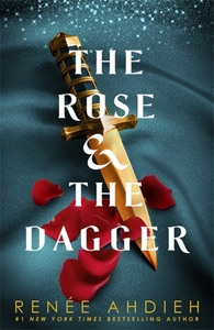 Rose and the Dagger - Renee Ahdieh (Paperback)