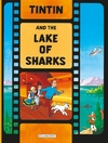 Tintin and the Lake of Sharks - Herge (Paperback)