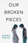 Our Broken Pieces - Sarah White (Paperback)