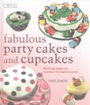 Fabulous Party Cakes and Cupcakes - Carol Deacon (Hardcover)