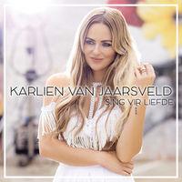 Karlien Van Jaarsveld - Sing Vir Liefde (CD) - Cover