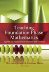 Teaching Foundation Phase Mathematics - A Guide For South African Students and Teachers - Corinne Meier (Paperback)