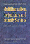 Multilingualism, the Judiciary and Security Services - Belgium, Europe, South Africa, Southern Africa - Kas Deprez (Paperback)