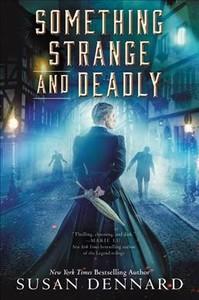 Something Strange and Deadly - Susan Dennard (Paperback) - Cover