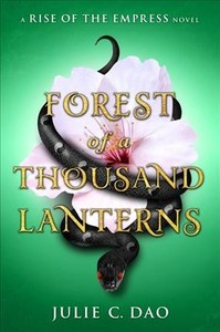 Forest of a Thousand Lanterns - Julie C. Dao (Hardcover) - Cover