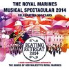 Massed Band of Her Majesty's Royal Marines Portsmo - Royal Marines Musical Spectacular 2014 (CD)