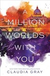 A Million Worlds With You - Claudia Gray (Paperback)