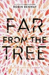 Far from the Tree - Robin Benway (Hardcover)