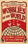 Wobblies of the World - Peter Cole (Paperback)