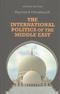 The International Politics of the Middle East - Raymond Hinnebusch (Hardcover) - Cover