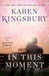 In This Moment - Karen Kingsbury (Hardcover)