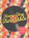 Teeny-Tiny Turntable - Running Press (Mixed media product)