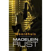 Moordhuis - Madelein Rust (Paperback)