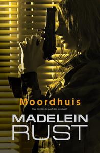 Moordhuis - Madelein Rust (Paperback) - Cover
