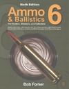 Ammo & Ballistics 6 - Bob Forker (Paperback)