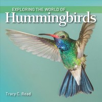 Exploring the World of Hummingbirds - Tracy C. Read (Hardcover) - Cover