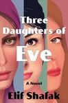 Three Daughters of Eve - Elif Shafak (Hardcover)