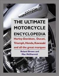Ultimate Motorcycle Encyclopedia: Harley-Davidson, Ducati, Triumph, Honda, Kawasaki and All the Great Marques - Brownrowland (Paperback) - Cover