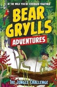 Bear Grylls Adventure 3: the Jungle Challenge - Bear Grylls (Paperback) - Cover