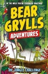 Bear Grylls Adventure 3: the Jungle Challenge - Bear Grylls (Paperback)