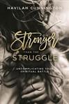Stronger Than the Struggle - Havilah Cunnington (Paperback)