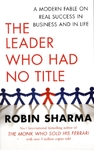 Leader Who Had No Title - Robin Sharma (Paperback)