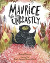 Maurice the Unbeastly - Amy Dixon (School And Library)