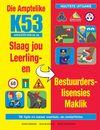 Amptelike K53 Slaag Leerling/Bestuurder Lisensies Maklik - Clive Gibson (Paperback)