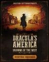 Dracula's America: Shadows of the West: Hunting Grounds - Jonathan Haythornthwaite (Paperback)