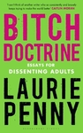 Bitch Doctrine - Laurie Penny (Paperback)