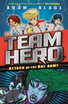 Team Hero: Attack of the Bat Army - Adam Blade (Paperback)