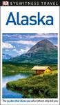 DK Eyewitness Travel Guide Alaska - Dk (Paperback)