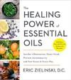 The Healing Power of Essential Oils - Eric D. C. Zielinski (Paperback)