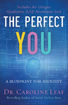 Perfect You : A Blueprint for Identity - Dr. Caroline Leaf (Paperback)