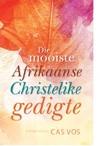 Die mooiste Afrikaanse Christelike gedigte (Paperback)