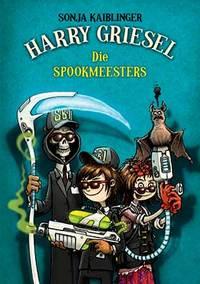 Harry Griesel 3: Die Spookmeesters - Sonja Kaiblinger (Paperback) - Cover