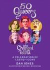 50 Queers Who Changed the World - Dan Jones (Hardcover)
