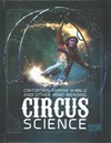 Contortion, German Wheels, and Other Mind-bending Circus Science - Marcia Amidon Lusted (Library)