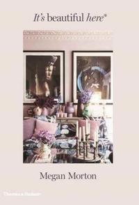 It's Beautiful Here - Megan Morton (Hardcover) - Cover