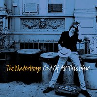 Waterboys - Out of All This Blue (CD) - Cover