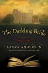 The Darkling Bride - Laura Andersen (Hardcover)