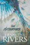 Masterpiece - Francine Rivers (Hardcover)