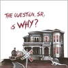 Dustland Express - The Question, Sir, is Why? (CD)