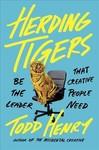 Herding Tigers - Todd Henry (Hardcover)
