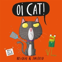 Oi Cat! - Kes Gray (Hardcover) - Cover