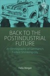 Back to the Postindustrial Future - Felix Ringel (Hardcover)